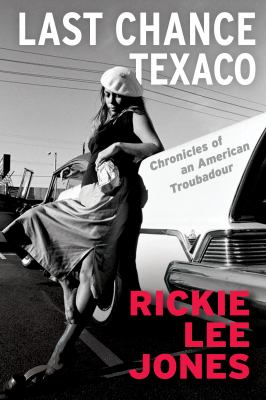 Last Chance Texaco: Chronicles of an American Troubadour