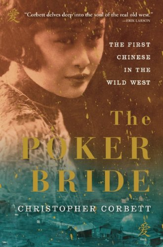 The Poker Bride: The First Chinese in the Wild West 9780802145277