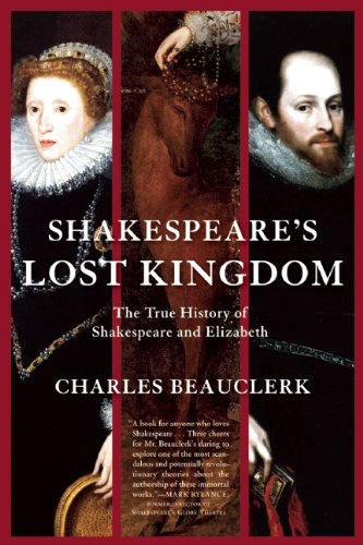 Shakespeare's Lost Kingdom: The True History of Shakespeare and Elizabeth 9780802145383