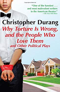 Why Torture Is Wrong, and the People Who Love Them 9780802145673