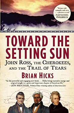 Toward the Setting Sun: John Ross, the Cherokees, and the Trail of Tears 9780802145697
