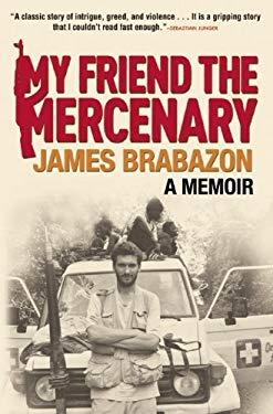 My Friend the Mercenary 9780802145734
