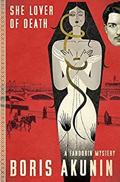 She Lover of Death: A Fandorin Mystery (Fandorin Mystries)