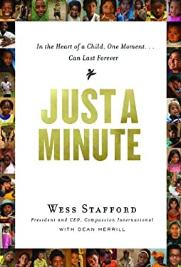 Just a Minute: In the Heart of a Child, One Moment... Can Last Forever 9780802404725