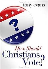 How Should Christians Vote? 16458920
