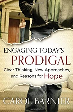 Engaging Today's Prodigal: Clear Thinking, New Approaches, and Reasons for Hope 9780802405579