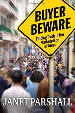 Buyer Beware: Finding Truth in the Marketplace of Ideas 9780802405616