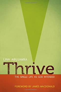 Thrive : The Single Life As God Intended