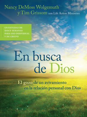 En busca de Dios: El gozo de un avivamiento en la relacin personal con Dios (Spanish Edition)