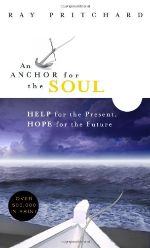 An Anchor for the Soul: Help for the Present, Hope for the Future 9780802415363