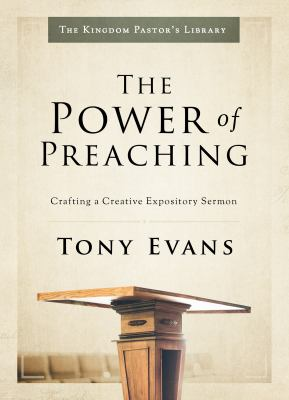 The Power of Preaching: Crafting a Creative Expository Sermon (Kingdom Pastor's Library)
