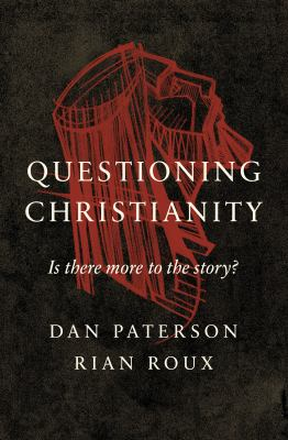 Questioning Christianity: Is There More to the Story?