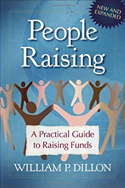 People Raising: A Practical Guide to Raising Funds 9780802464484