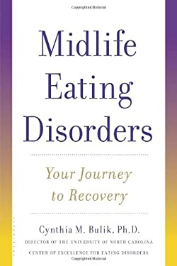 Midlife Eating Disorders: Your Journey to Recovery 9780802712691