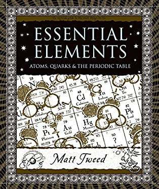 Essential Elements: Atoms, Quarks, and the Periodic Table 9780802714084