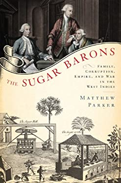 The Sugar Barons: Family, Corruption, Empire, and War in the West Indies 9780802717443