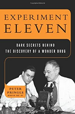 Experiment Eleven: Dark Secrets Behind the Discovery of a Wonder Drug 9780802717740