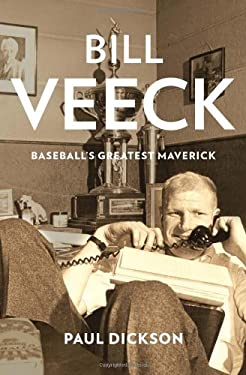 Bill Veeck: Baseball's Greatest Maverick 9780802717788
