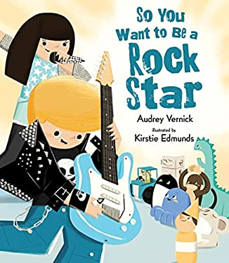 So You Want to Be a Rock Star 9780802723253