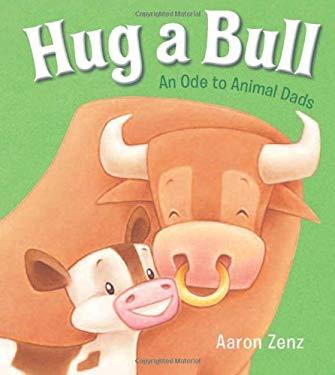 Hug a Bull : An Ode to Animal Dads