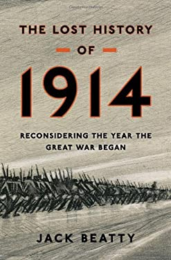 The Lost History of 1914: Reconsidering the Year the Great War Began 9780802778116