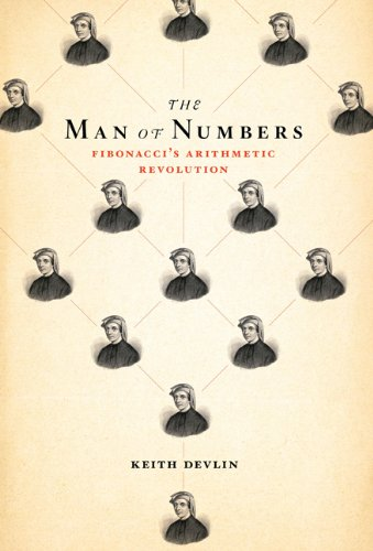 The Man of Numbers: Fibonacci's Arithmetic Revolution 9780802778123