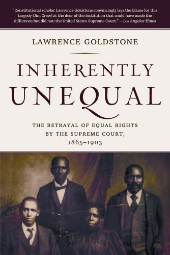 Inherently Unequal: The Betrayal of Equal Rights by the Supreme Court, 1865-1903 9780802778857