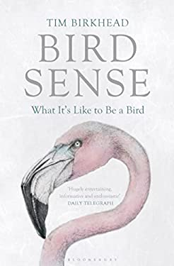 Bird Sense: What It's Like to Be a Bird 9780802779663