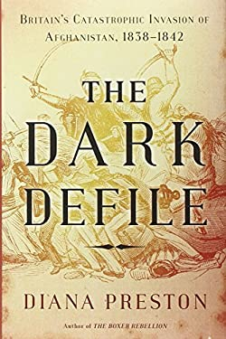 The Dark Defile: Britain's Catastrophic Invasion of Afghanistan, 1838-1842 9780802779823