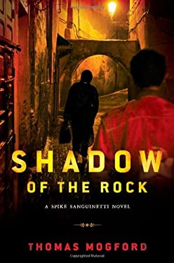 Shadow of the Rock: A Spike Sanguinetti Novel 9780802779991