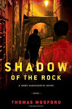 Shadow of the Rock: A Spike Sanguinetti Novel