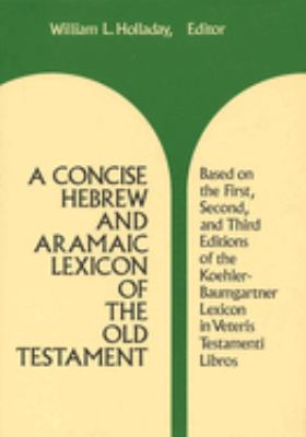 A Concise Hebrew and Aramaic Lexicon of the Old Testament 9780802834133