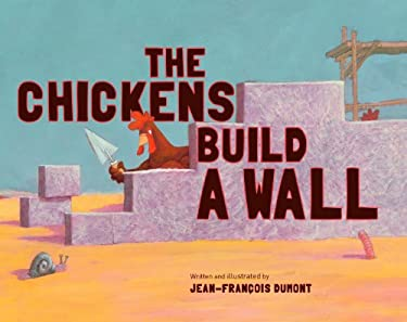 The Chickens Build a Wall 9780802854223
