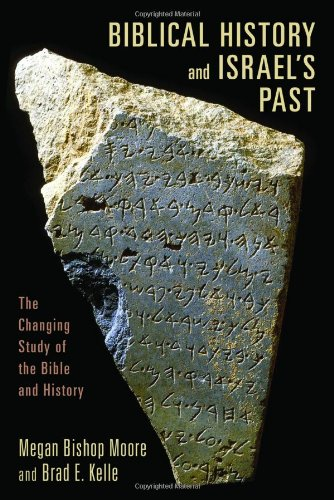 Biblical History and Israel's Past: The Changing Study of the Bible and History 9780802862600