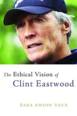 The Ethical Vision of Clint Eastwood 9780802862952