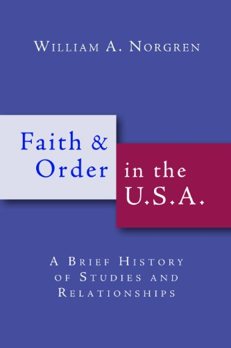 Faith and Order in the U.S.A.: A Brief History of Studies and Relationships 9780802865991