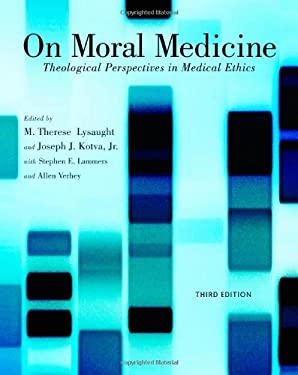 On Moral Medicine: Theological Perspectives on Medical Ethics 9780802866011