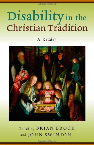 Disability in the Christian Tradition: A Reader 9780802866028