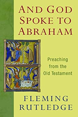 And God Spoke to Abraham: Preaching from the Old Testament 9780802866066