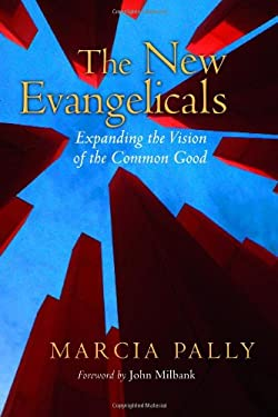 The New Evangelicals: Expanding the Vision of the Common Good 9780802866400