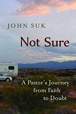 Not Sure: A Pastor's Journey from Faith to Doubt 9780802866509