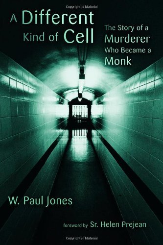 A Different Kind of Cell: The Story of a Murderer Who Became a Monk 9780802866516