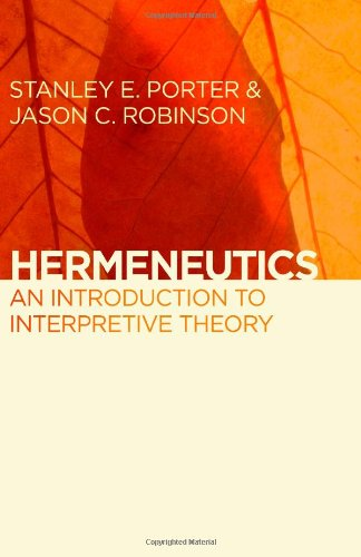 Hermeneutics: An Introduction to Interpretive Theory 9780802866578