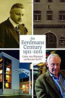 An Eerdmans Century: 1911-2011 9780802866585