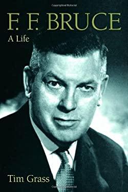 F. F. Bruce: A Life 9780802867230