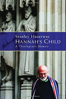 Hannah's Child: A Theologian's Memoir 9780802867391