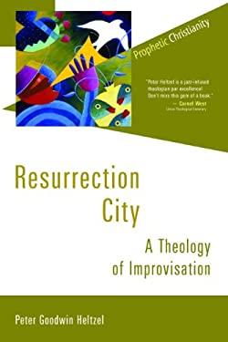 Resurrection City: A Theology of Improvisation 9780802867599