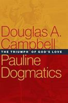 Pauline Dogmatics: The Triumph of God's Love