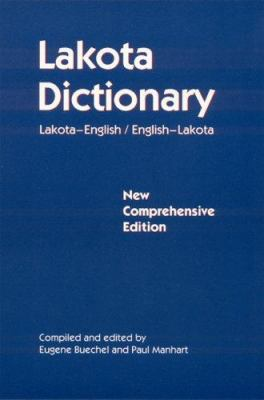 Lakota Dictionary: Lakota-English / English-Lakota, New Comprehensive Edition 9780803213050