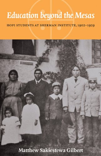 Education Beyond the Mesas: Hopi Students at Sherman Institute, 1902-1929 9780803216266